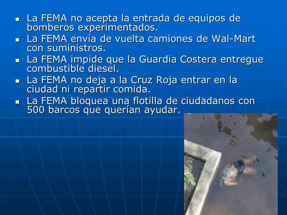 La FEMA no acepta la entrada de equipos de bomberos experimentados. La FEMA no acepta la entrada de equipos de bomberos experimentados. La FEMA envía
