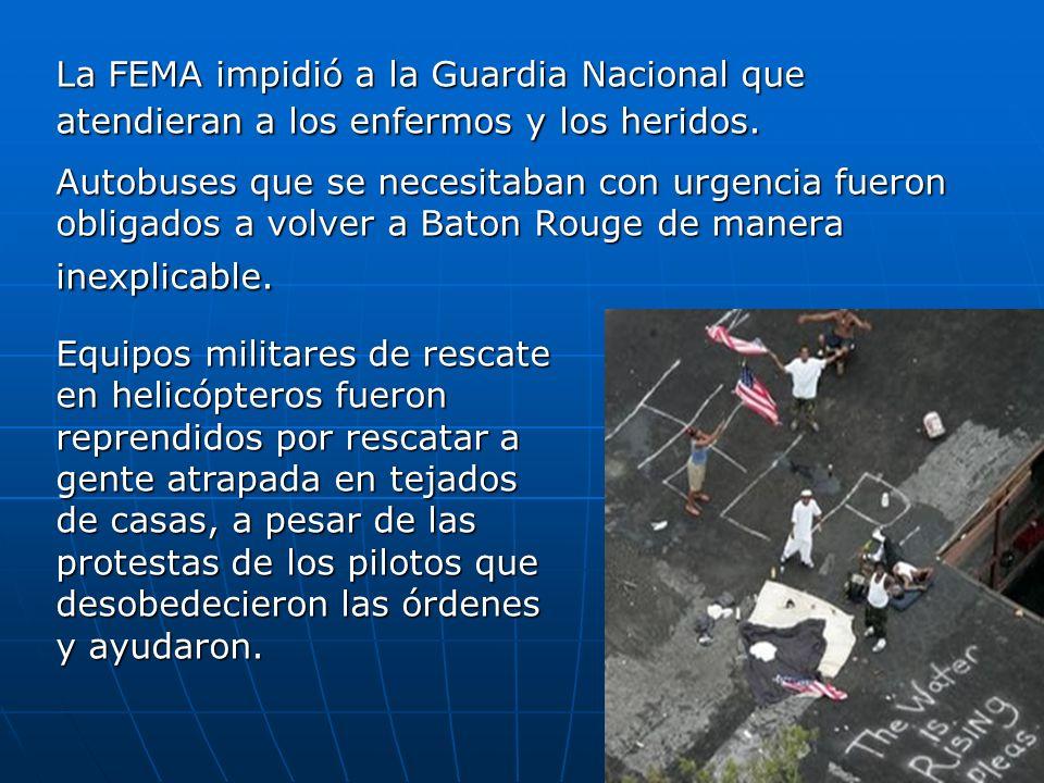 La FEMA impidió a la Guardia Nacional que atendieran a los enfermos y los heridos. Autobuses que se necesitaban con urgencia fueron obligados a volver