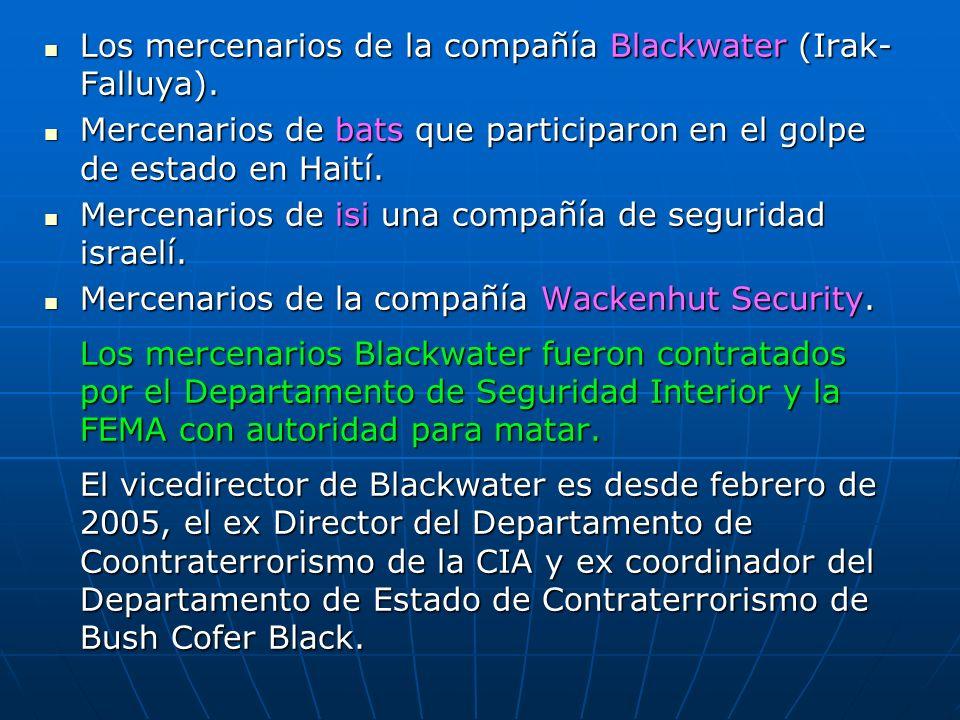 Los mercenarios de la compañía Blackwater (Irak- Falluya). Los mercenarios de la compañía Blackwater (Irak- Falluya). Mercenarios de bats que particip