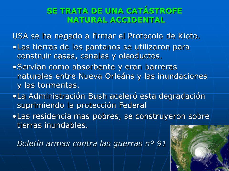 USA se ha negado a firmar el Protocolo de Kioto. Las tierras de los pantanos se utilizaron para construir casas, canales y oleoductos.Las tierras de l