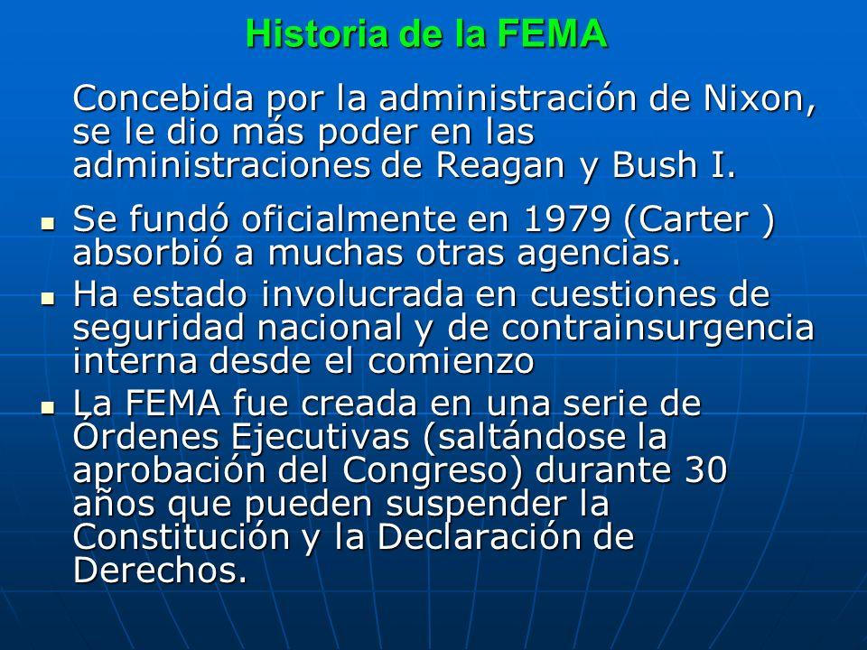 Historia de la FEMA Concebida por la administración de Nixon, se le dio más poder en las administraciones de Reagan y Bush I. Se fundó oficialmente en