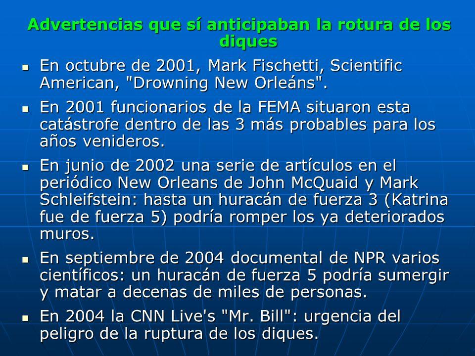 Advertencias que sí anticipaban la rotura de los diques En octubre de 2001, Mark Fischetti, Scientific American,
