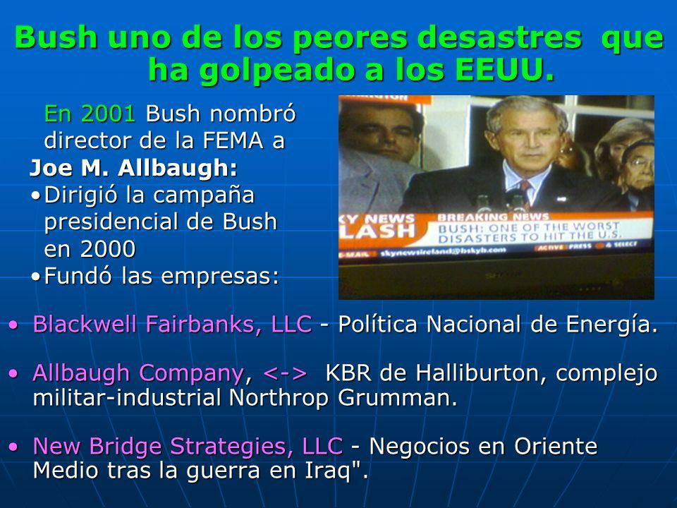 Bush uno de los peores desastres que ha golpeado a los EEUU. Blackwell Fairbanks, LLC - Política Nacional de Energía.Blackwell Fairbanks, LLC - Políti