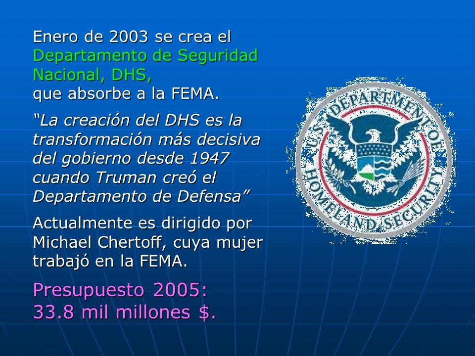 Enero de 2003 se crea el Departamento de Seguridad Nacional, DHS, que absorbe a la FEMA. La creación del DHS es la transformación más decisiva del gob