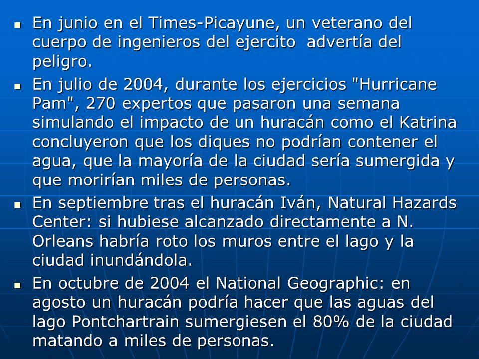 En junio en el Times-Picayune, un veterano del cuerpo de ingenieros del ejercito advertía del peligro. En junio en el Times-Picayune, un veterano del