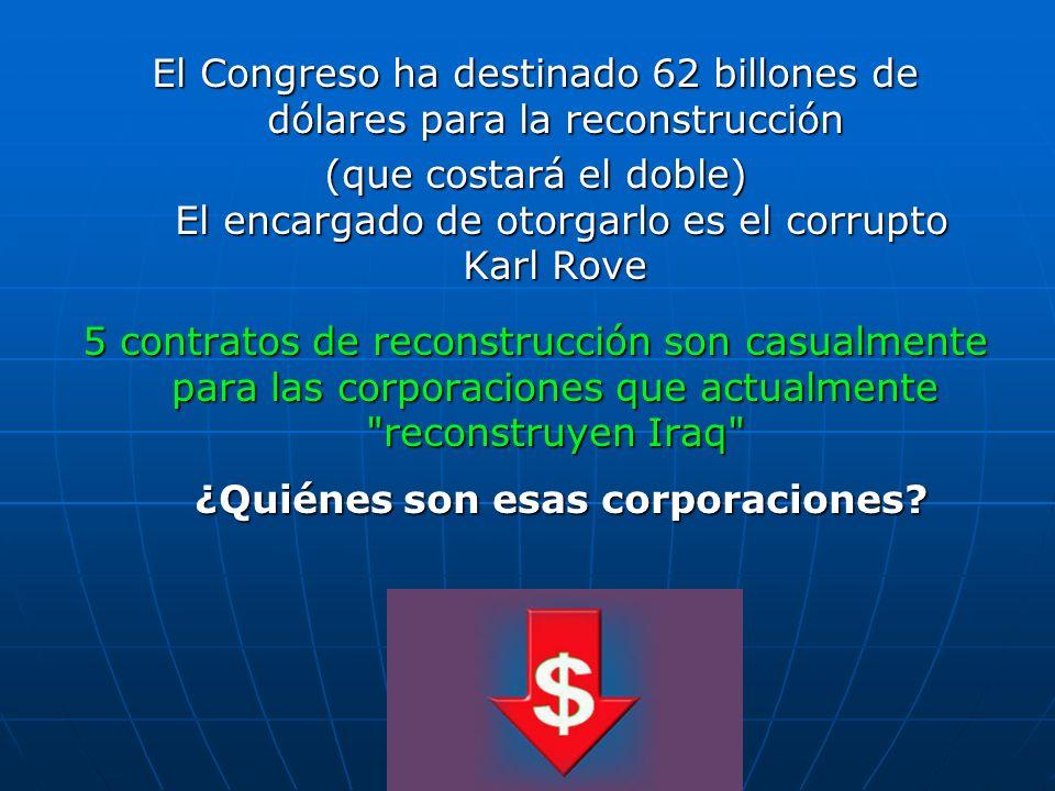 El Congreso ha destinado 62 billones de dólares para la reconstrucción (que costará el doble) El encargado de otorgarlo es el corrupto Karl Rove 5 con