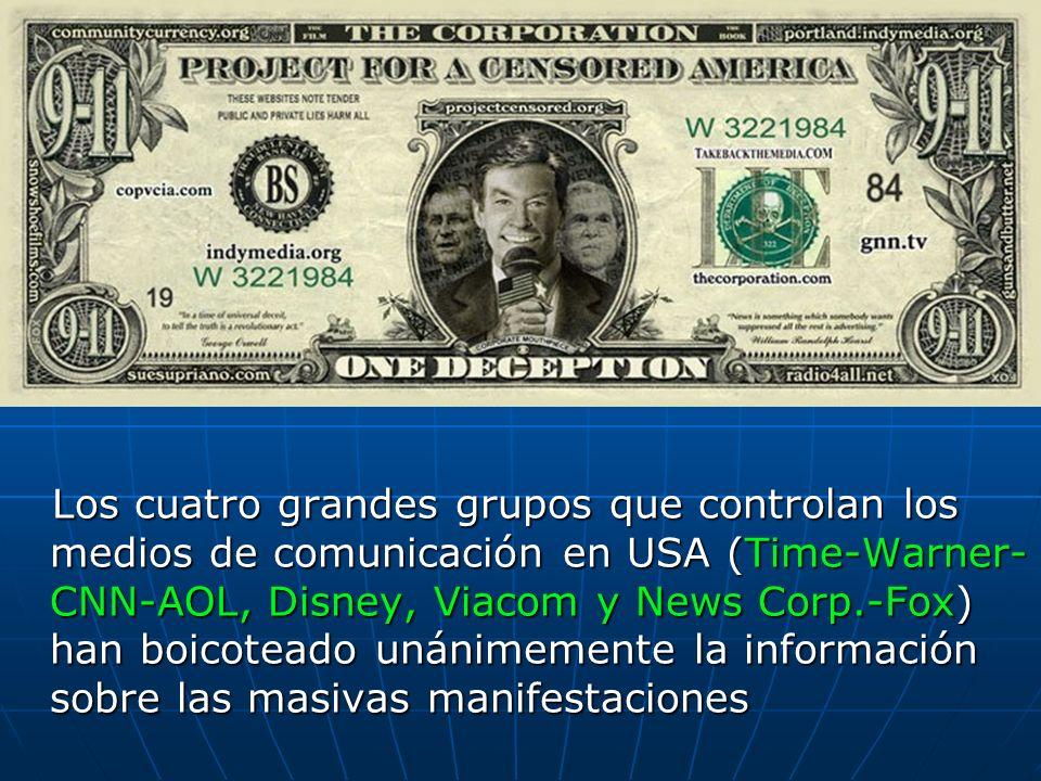 Los cuatro grandes grupos que controlan los medios de comunicación en USA (Time-Warner- CNN-AOL, Disney, Viacom y News Corp.-Fox) han boicoteado unáni