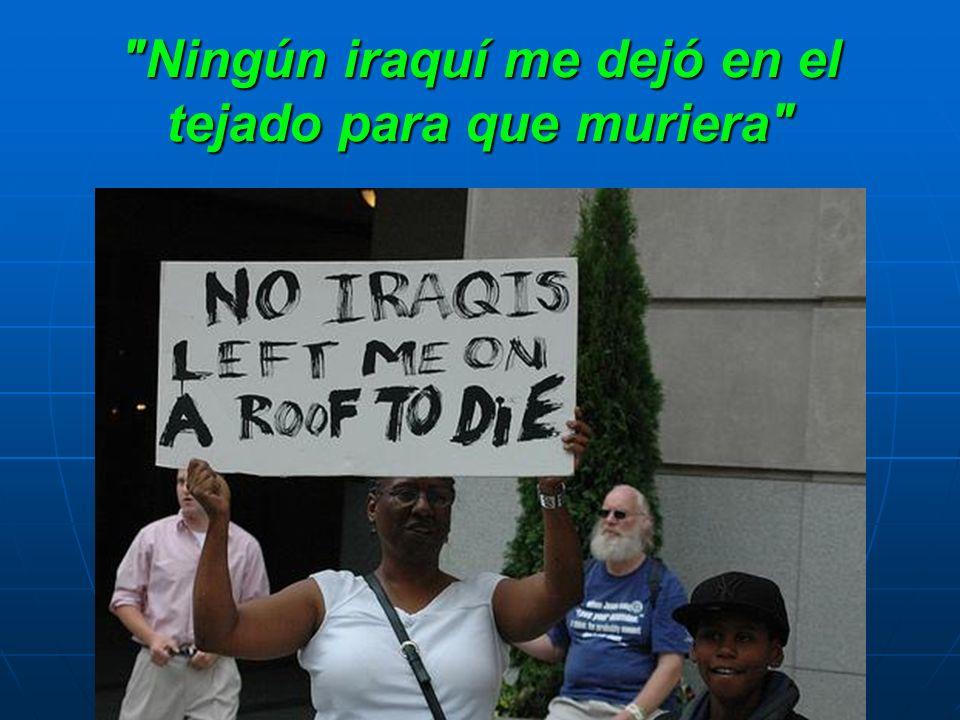 Ningún iraquí me dejó en el tejado para que muriera Ningún iraquí me dejó en el tejado para que muriera