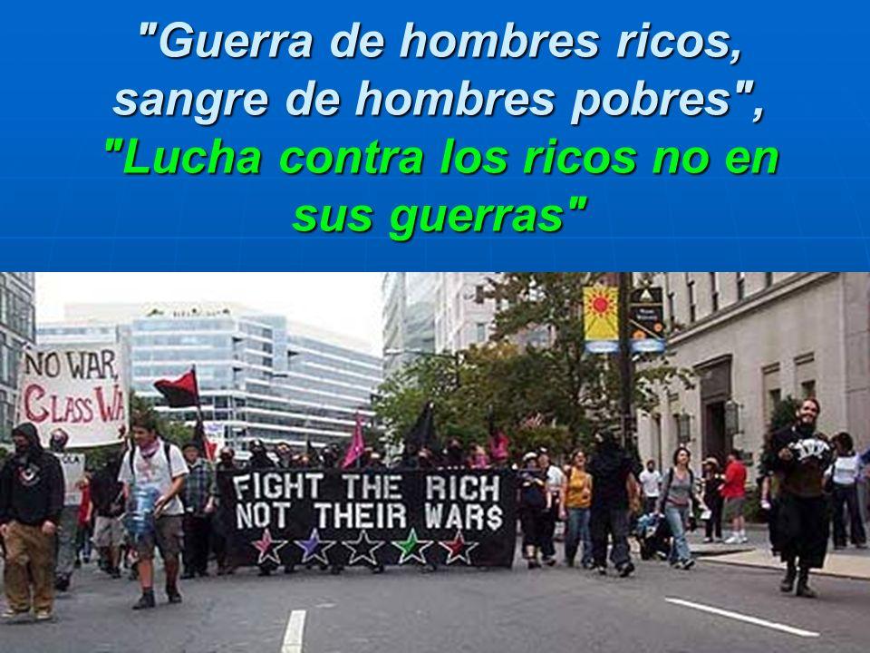 Guerra de hombres ricos, sangre de hombres pobres , Lucha contra los ricos no en sus guerras