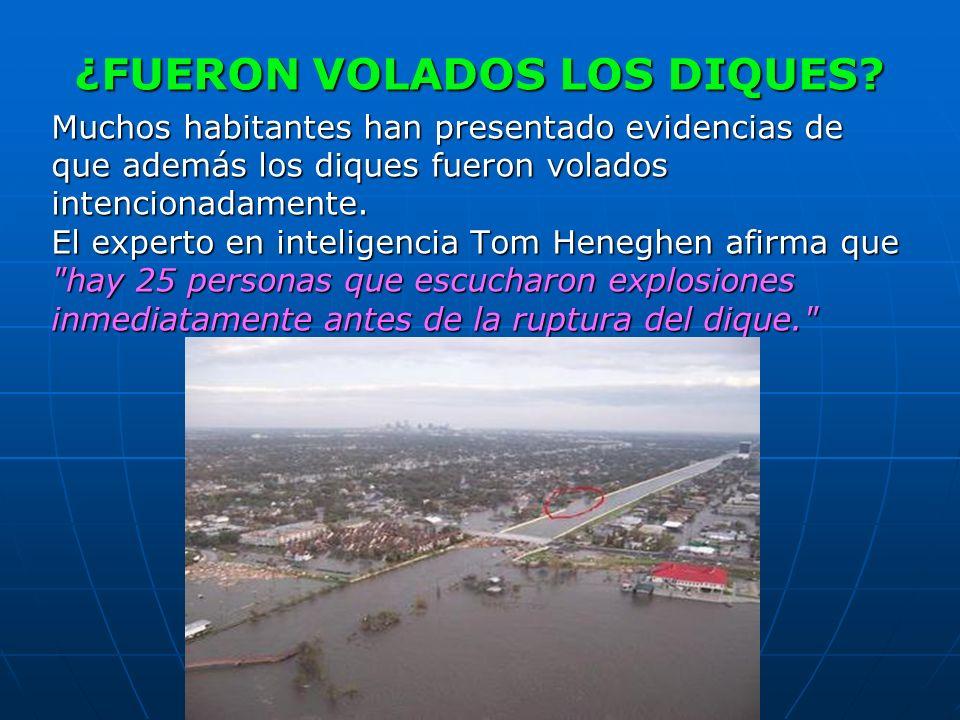 ¿FUERON VOLADOS LOS DIQUES? Muchos habitantes han presentado evidencias de que además los diques fueron volados intencionadamente. El experto en intel