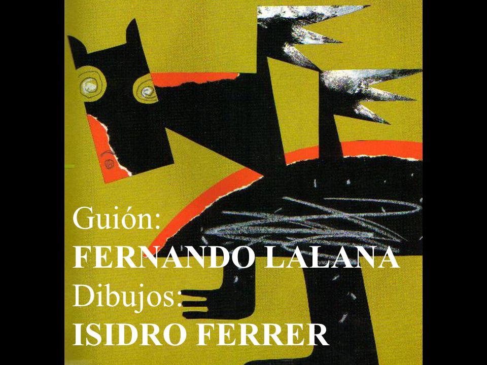 Guión: FERNANDO LALANA Dibujos: ISIDRO FERRER