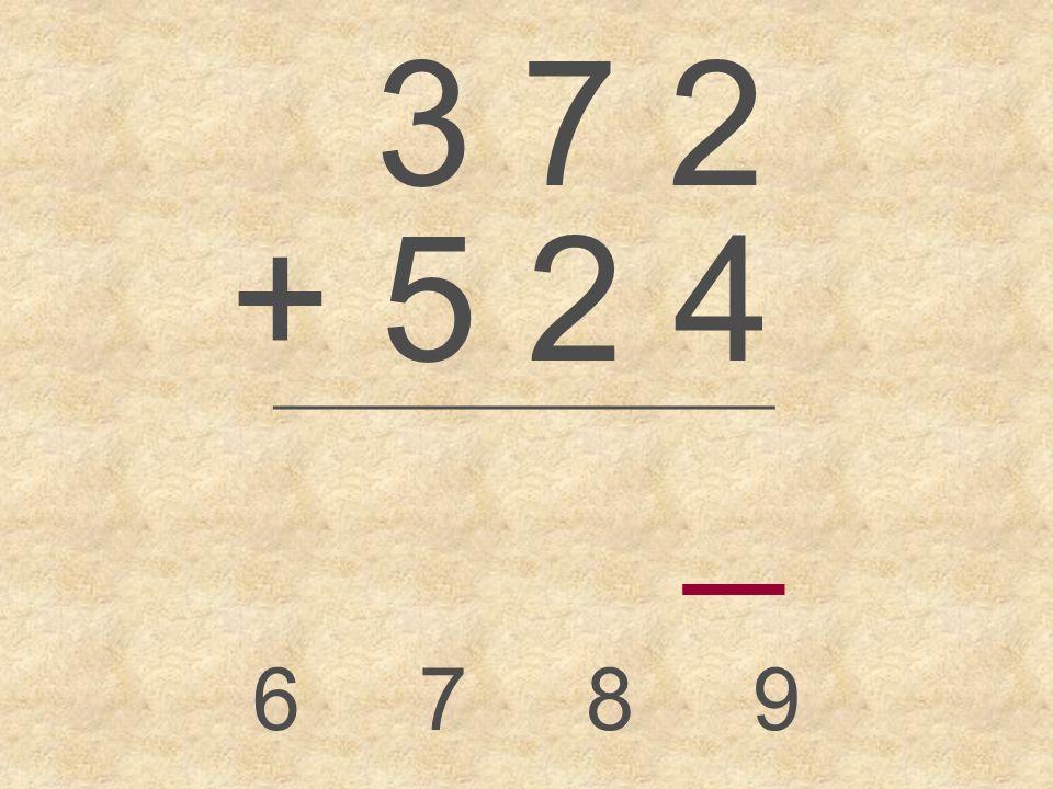 3 7 + 5 2 _________________ 8 9