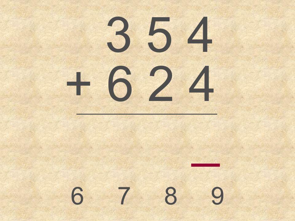 3 7 2 + 5 2 4 _________________ 8 9 6