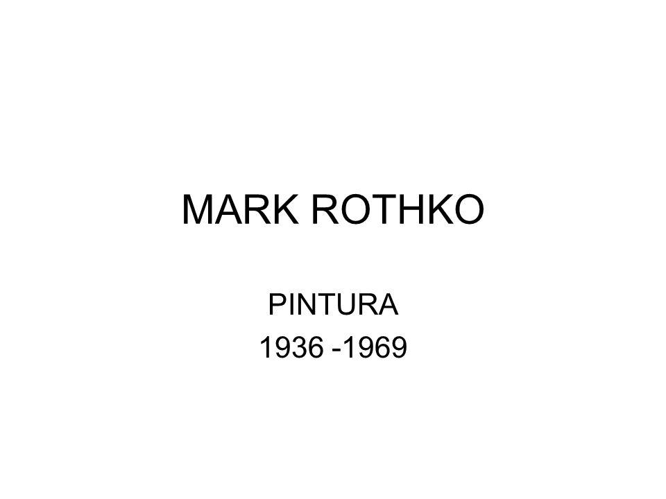 MARK ROTHKO PINTURA 1936 -1969