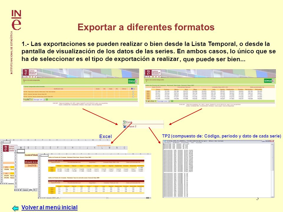 5 Exportar a diferentes formatos 1.- Las exportaciones se pueden realizar o bien desde la Lista Temporal, o desde la pantalla de visualización de los