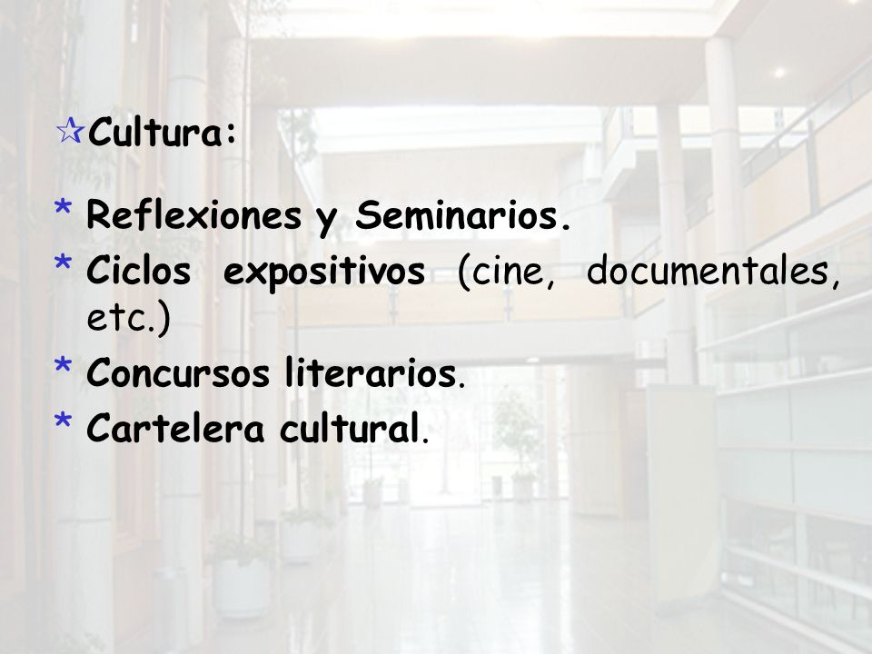 Cultura: *Reflexiones y Seminarios.