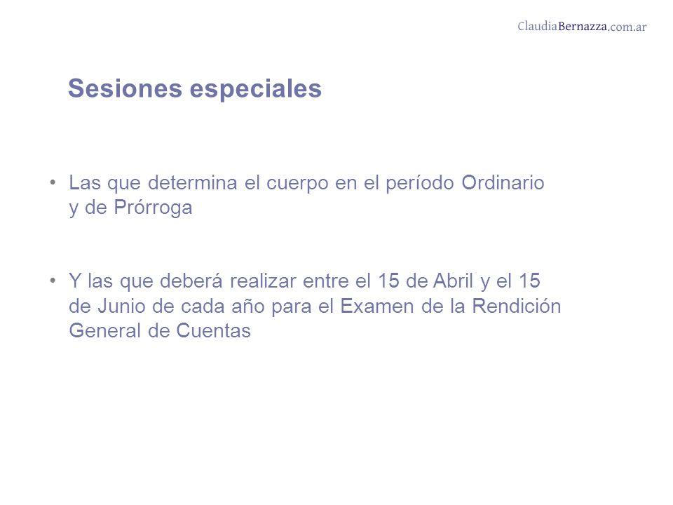 Sesiones especiales Las que determina el cuerpo en el período Ordinario y de Prórroga Y las que deberá realizar entre el 15 de Abril y el 15 de Junio de cada año para el Examen de la Rendición General de Cuentas