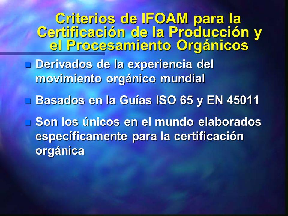Criterios de IFOAM para la Certificación de la Producción y el Procesamiento Orgánicos Criterios de IFOAM para la Certificación de la Producción y el