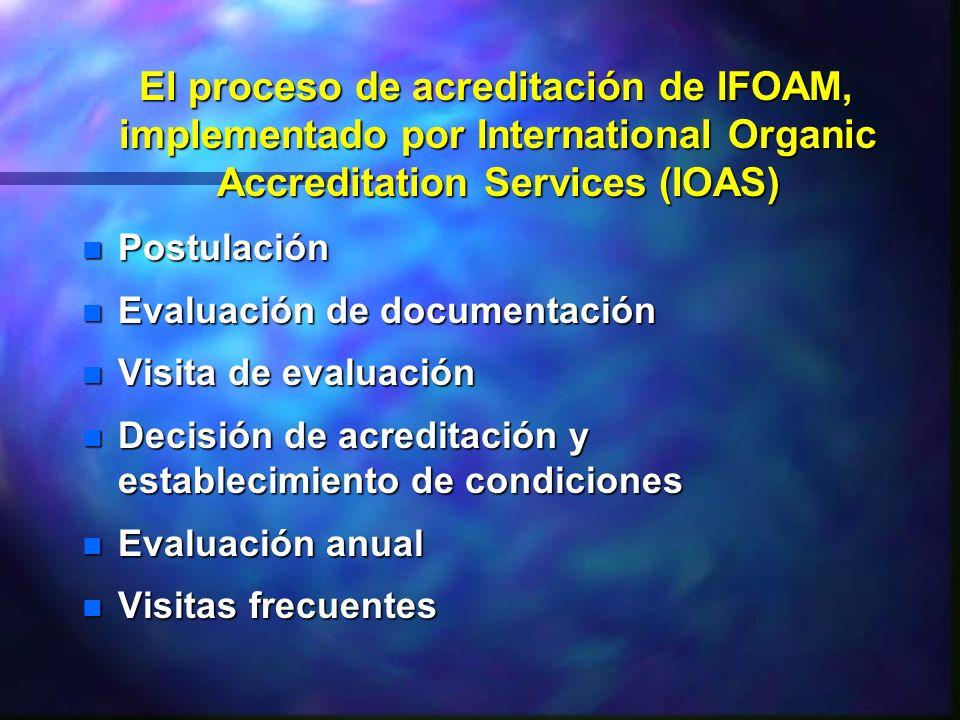 El proceso de acreditación de IFOAM, implementado por International Organic Accreditation Services (IOAS) El proceso de acreditación de IFOAM, impleme
