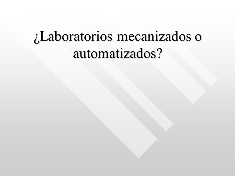 ¿Laboratorios mecanizados o automatizados?