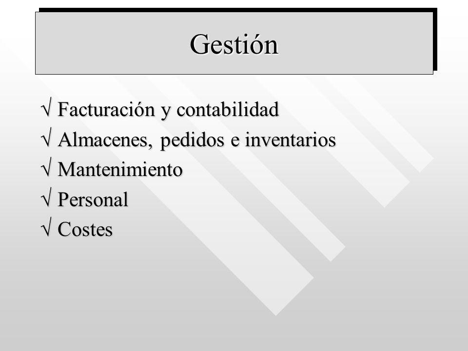GestiónGestión Facturación y contabilidadFacturación y contabilidad Almacenes, pedidos e inventariosAlmacenes, pedidos e inventarios MantenimientoMant