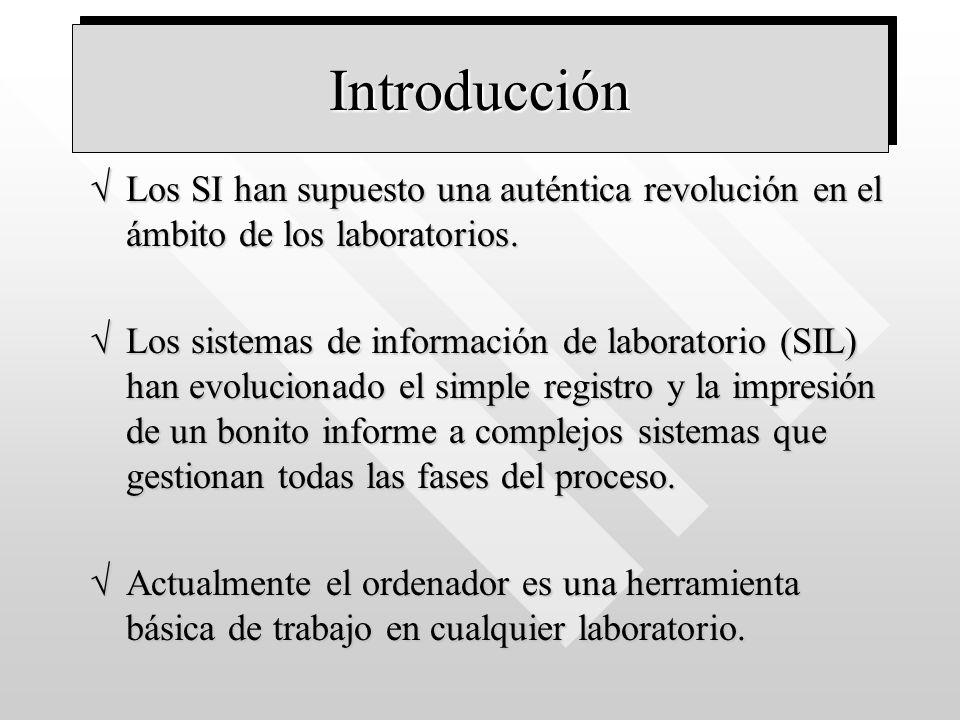 IntroducciónIntroducción Los SI han supuesto una auténtica revolución en el ámbito de los laboratorios.Los SI han supuesto una auténtica revolución en