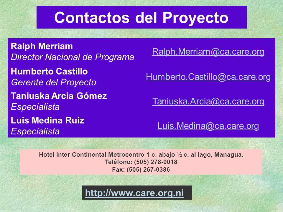 http://www.care.org.ni Contactos del Proyecto Hotel Inter Continental Metrocentro 1 c. abajo ½ c. al lago, Managua. Teléfono: (505) 278-0018 Fax: (505
