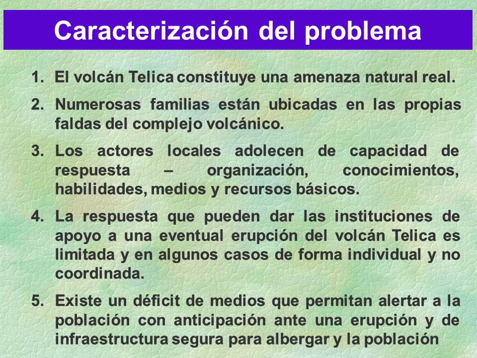 Caracterización del problema 1.El volcán Telica constituye una amenaza natural real.
