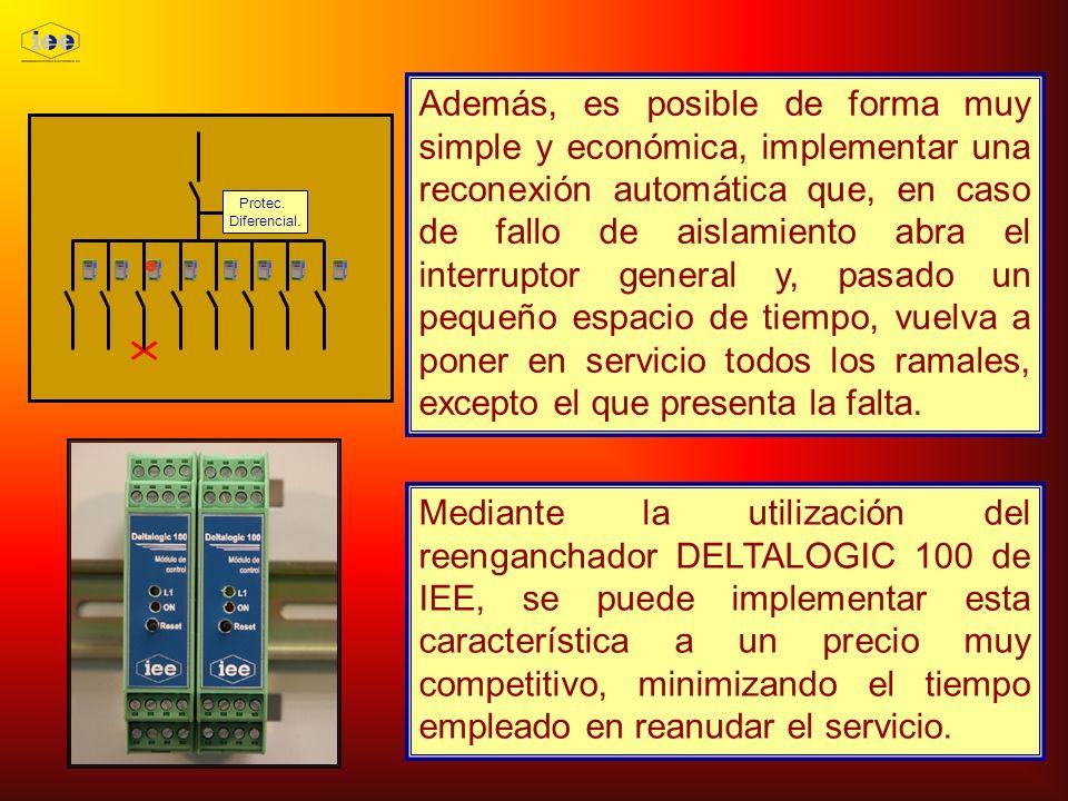 Protec. Diferencial. Además, es posible de forma muy simple y económica, implementar una reconexión automática que, en caso de fallo de aislamiento ab