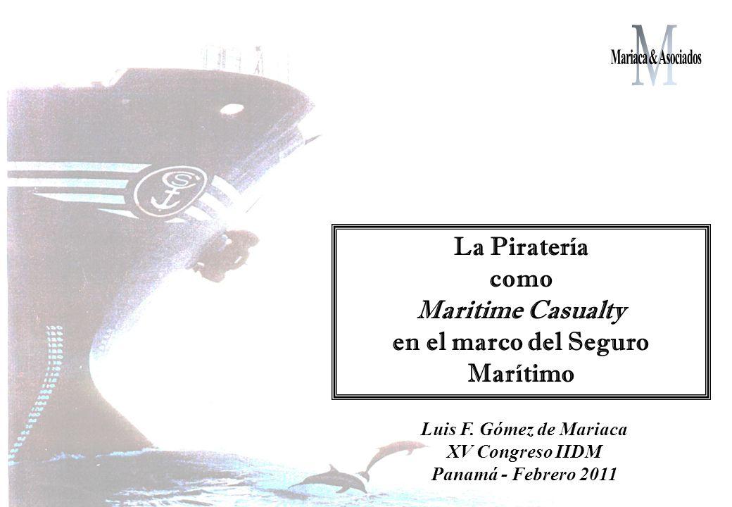 La Piratería como Maritime Casualty en el marco del Seguro Marítimo Luis F.