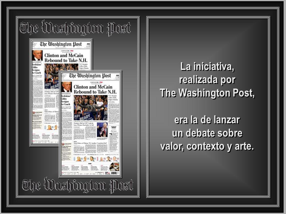 La iniciativa, realizada por The Washington Post, era la de lanzar un debate sobre valor, contexto y arte.