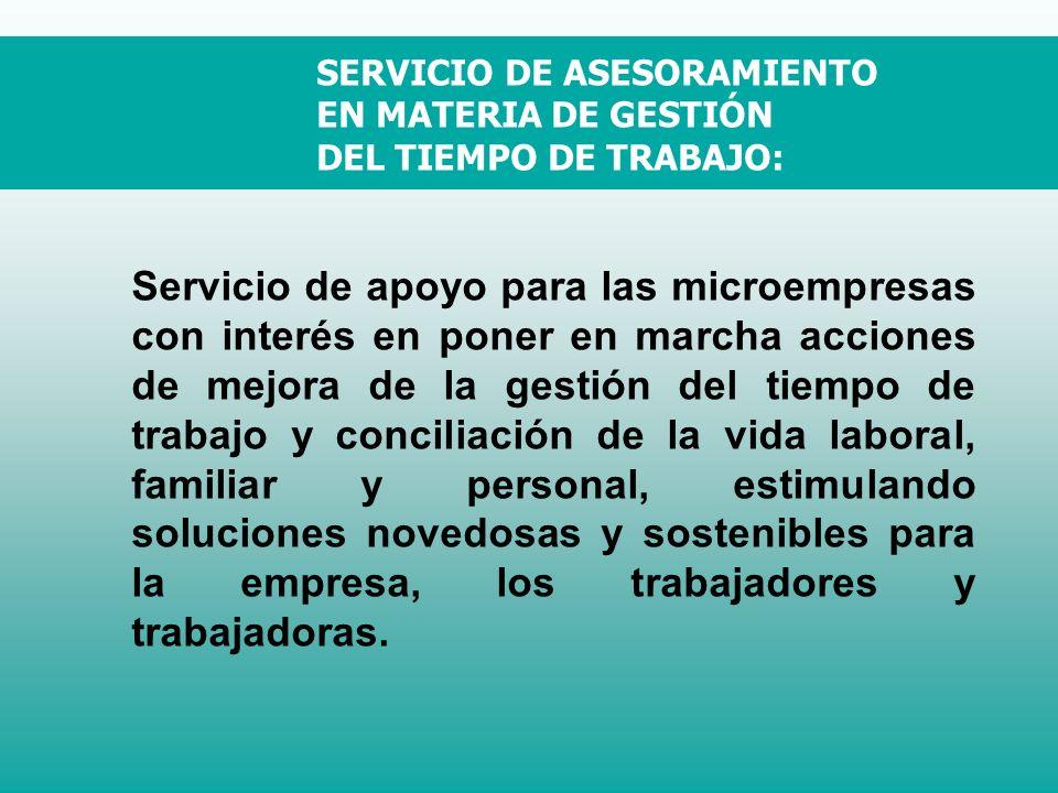 Servicio de apoyo para las microempresas con interés en poner en marcha acciones de mejora de la gestión del tiempo de trabajo y conciliación de la vida laboral, familiar y personal, estimulando soluciones novedosas y sostenibles para la empresa, los trabajadores y trabajadoras.