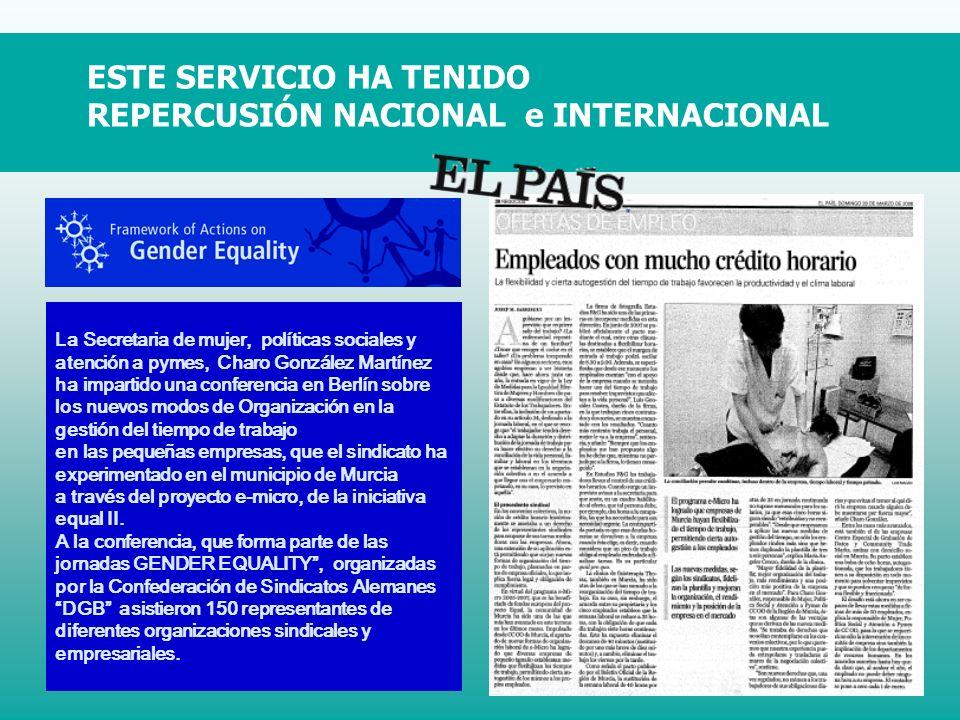 ESTE SERVICIO HA TENIDO REPERCUSIÓN NACIONAL e INTERNACIONAL La Secretaria de mujer, políticas sociales y atención a pymes, Charo González Martínez ha