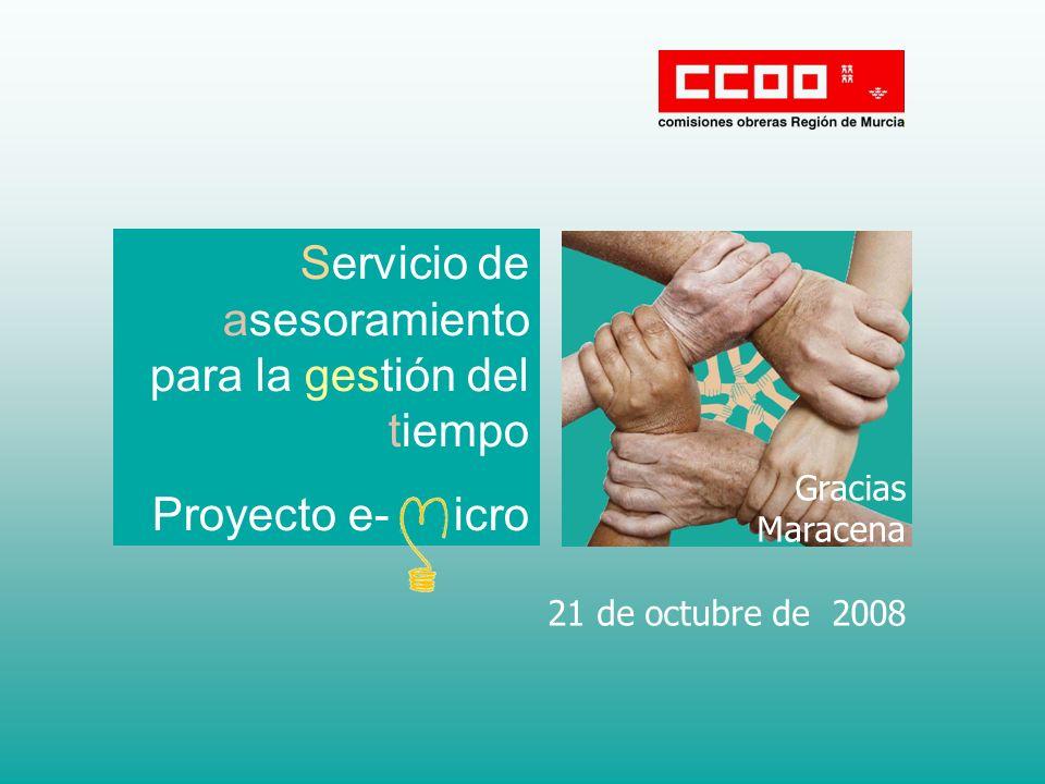 Servicio de asesoramiento para la gestión del tiempo Proyecto e- icro Gracias Maracena 21 de octubre de 2008