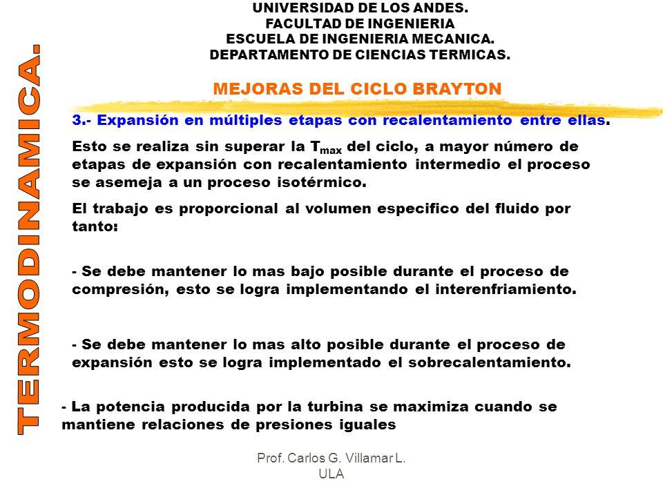 UNIVERSIDAD DE LOS ANDES. FACULTAD DE INGENIERIA ESCUELA DE INGENIERIA MECANICA. DEPARTAMENTO DE CIENCIAS TERMICAS. MEJORAS DEL CICLO BRAYTON 3.- Expa