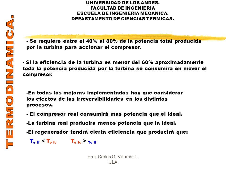 UNIVERSIDAD DE LOS ANDES. FACULTAD DE INGENIERIA ESCUELA DE INGENIERIA MECANICA. DEPARTAMENTO DE CIENCIAS TERMICAS. - Se requiere entre el 40% al 80%