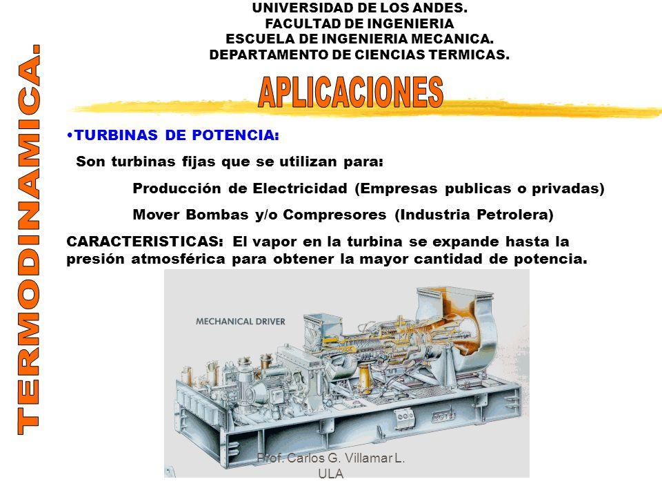 UNIVERSIDAD DE LOS ANDES. FACULTAD DE INGENIERIA ESCUELA DE INGENIERIA MECANICA. DEPARTAMENTO DE CIENCIAS TERMICAS. TURBINAS DE POTENCIA: Son turbinas