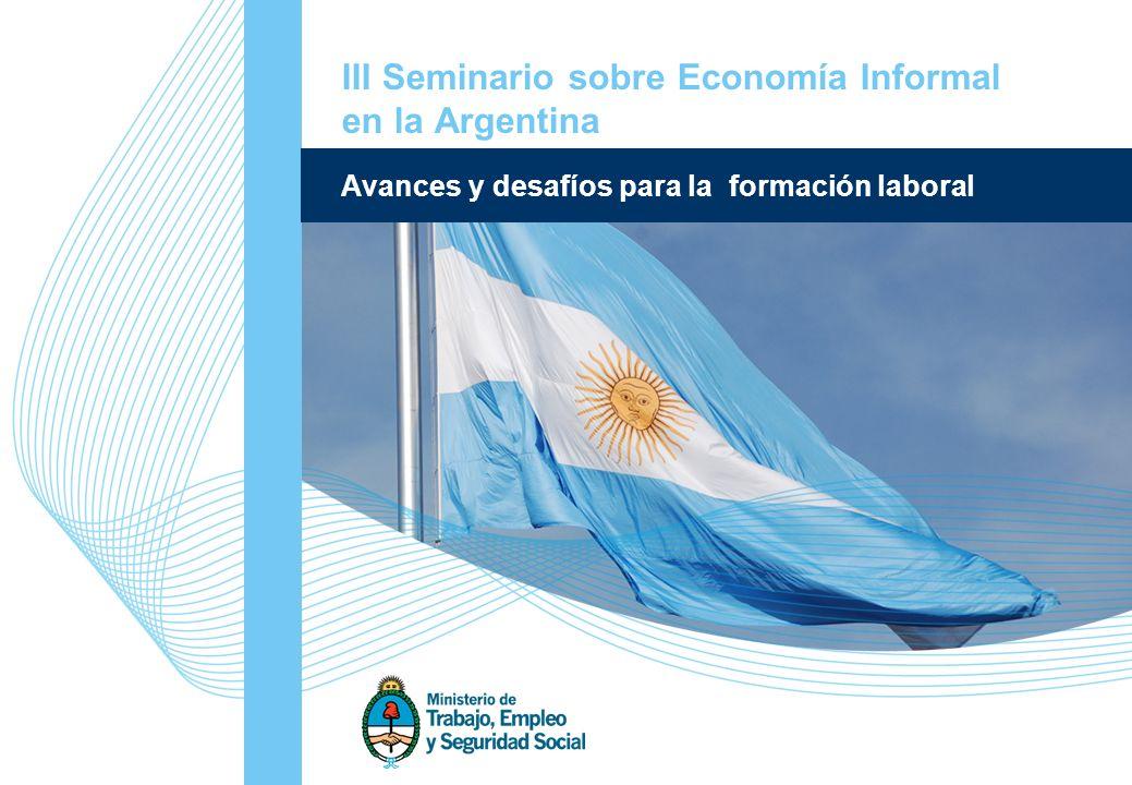 2 III Seminario sobre Economía Informal en la Argentina Avances y desafíos para la formación laboral Informalidad empleo de baja calidad remuneraciones arbitrarias jornada con exceso carencia salud y seguridad imposibilidad sistemas de seguridad social