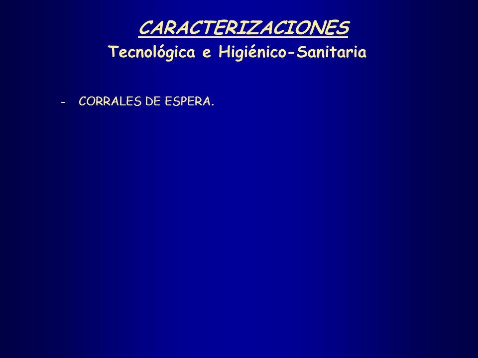 -CORRALES DE ESPERA. CARACTERIZACIONES Tecnológica e Higiénico-Sanitaria