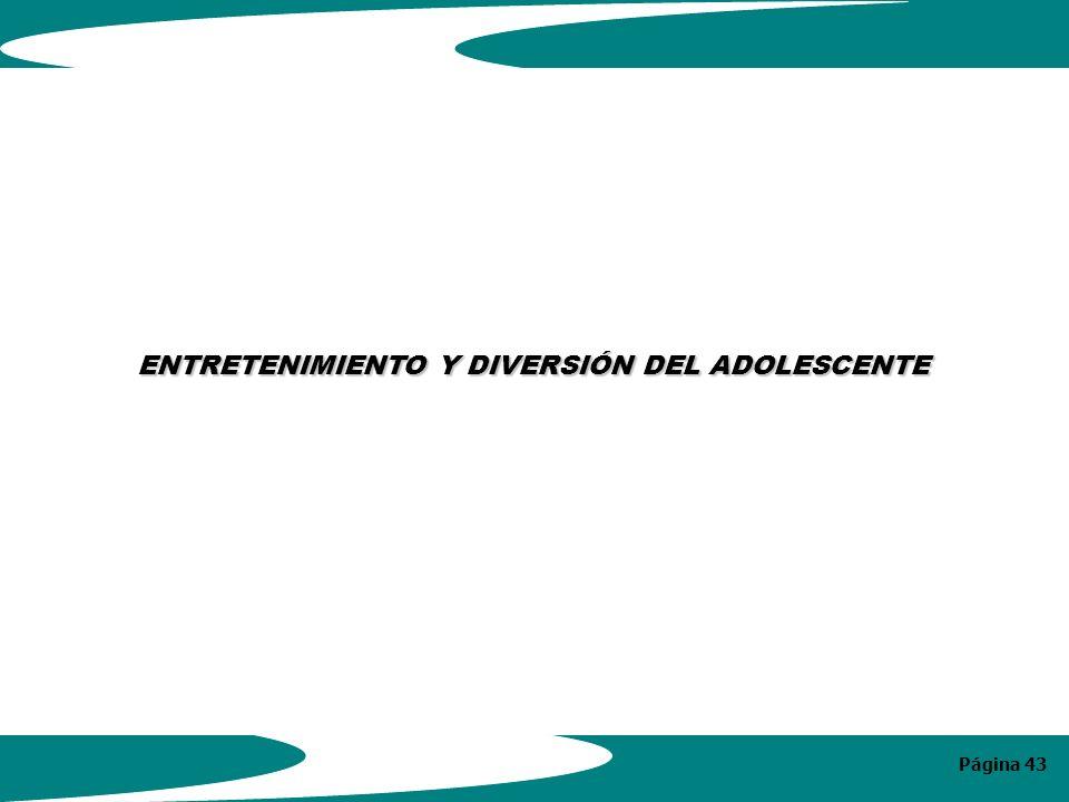 Página 43 ENTRETENIMIENTO Y DIVERSIÓN DEL ADOLESCENTE