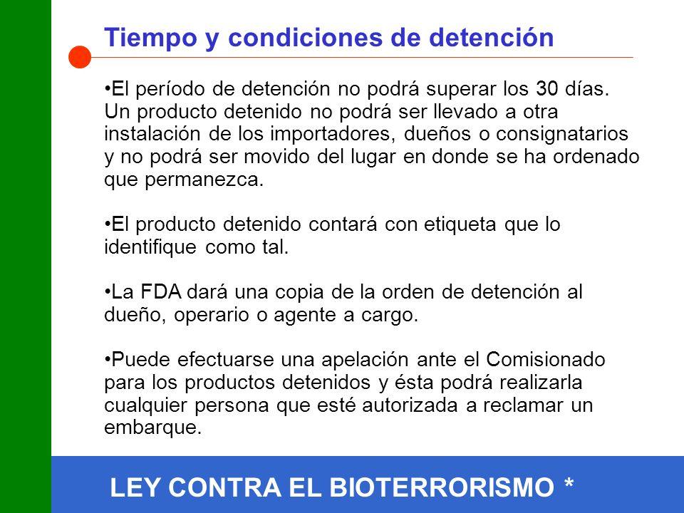 Tiempo y condiciones de detención El período de detención no podrá superar los 30 días.