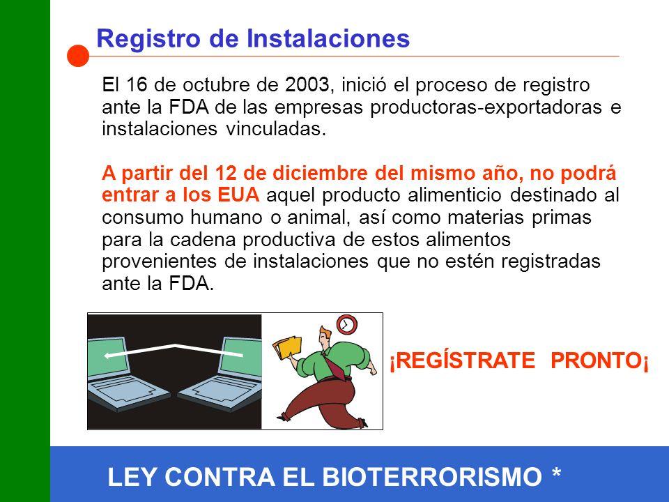 El 16 de octubre de 2003, inició el proceso de registro ante la FDA de las empresas productoras-exportadoras e instalaciones vinculadas.
