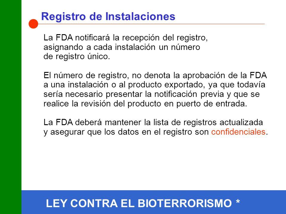 La FDA notificará la recepción del registro, asignando a cada instalación un número de registro único.