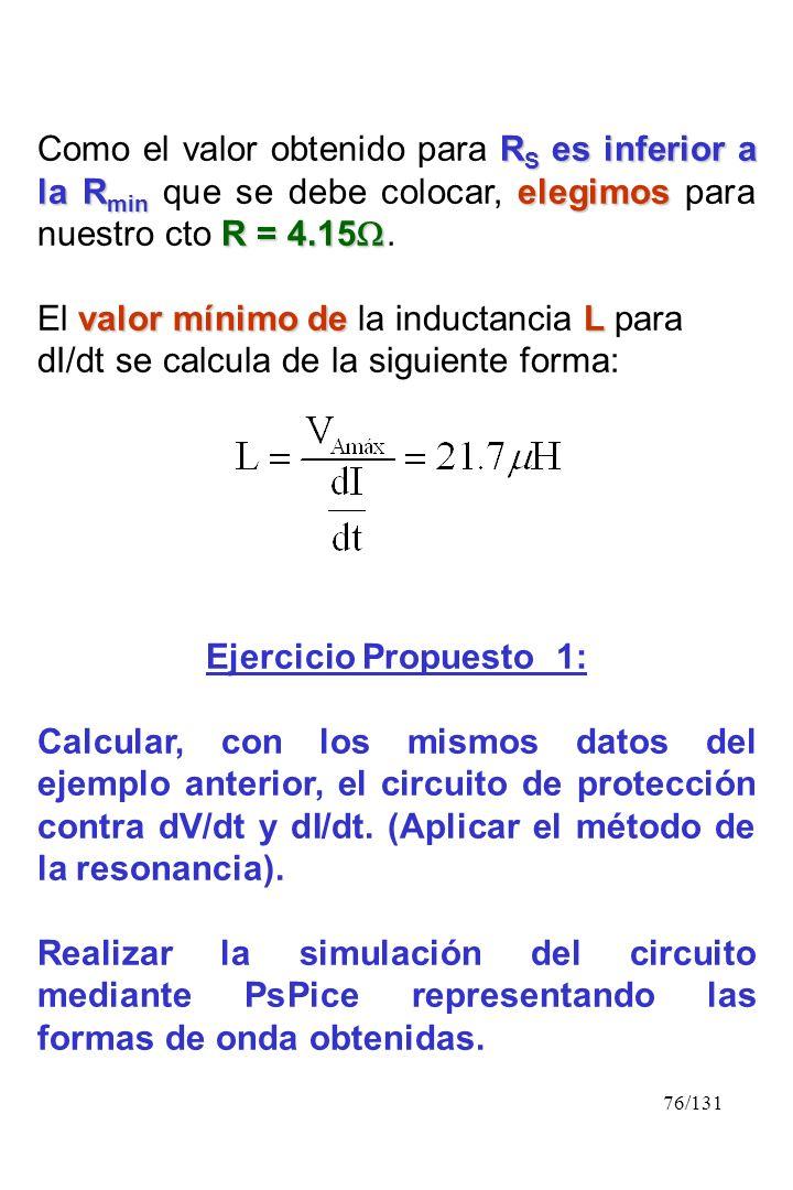 76/131 R S es inferior a la R min elegimos R = 4.15 Como el valor obtenido para R S es inferior a la R min que se debe colocar, elegimos para nuestro