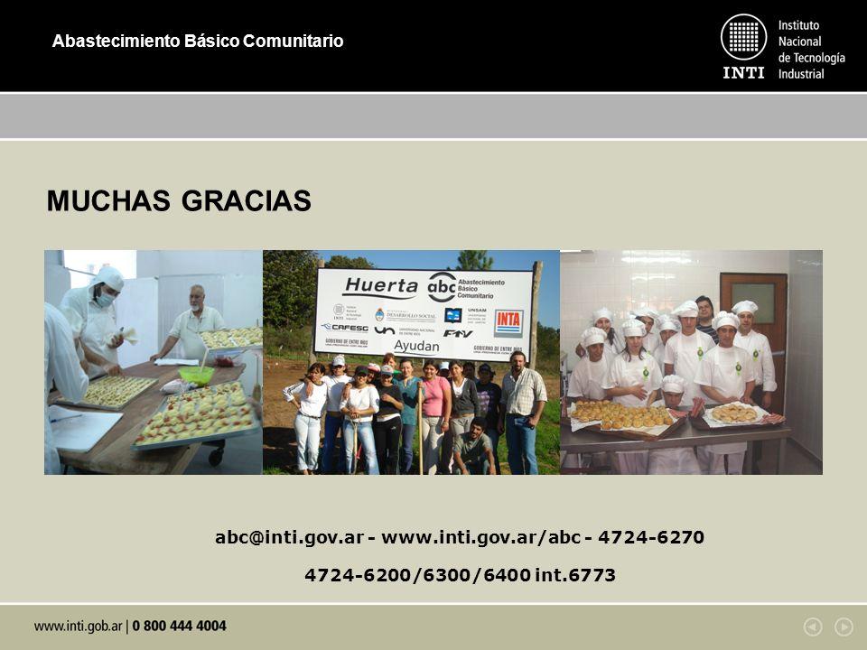 Abastecimiento Básico Comunitario MUCHAS GRACIAS abc@inti.gov.ar - www.inti.gov.ar/abc - 4724-6270 4724-6200/6300/6400 int.6773