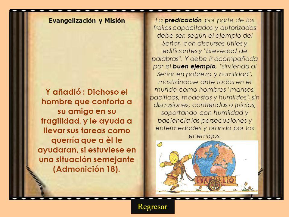 La predicación por parte de los frailes capacitados y autorizados debe ser, según el ejemplo del Señor, con discursos útiles y edificantes y