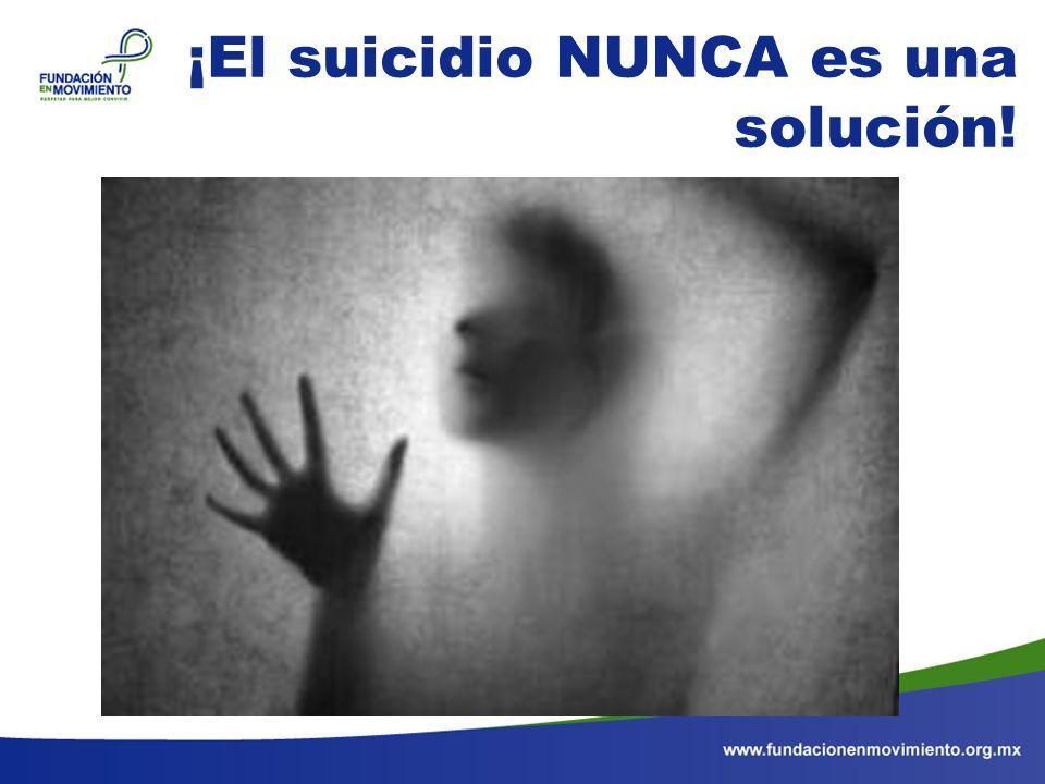 ¡El suicidio NUNCA es una solución!
