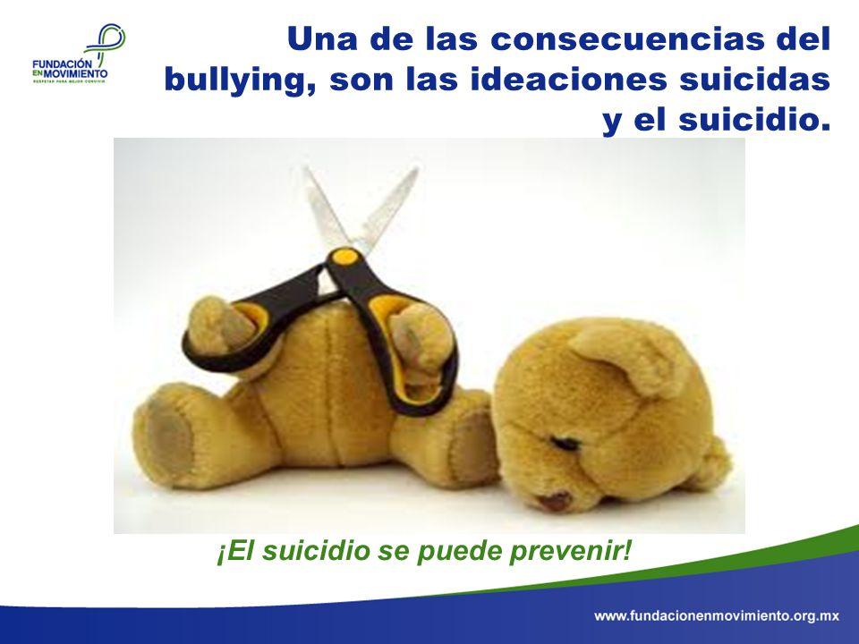 Una de las consecuencias del bullying, son las ideaciones suicidas y el suicidio. ¡El suicidio se puede prevenir!