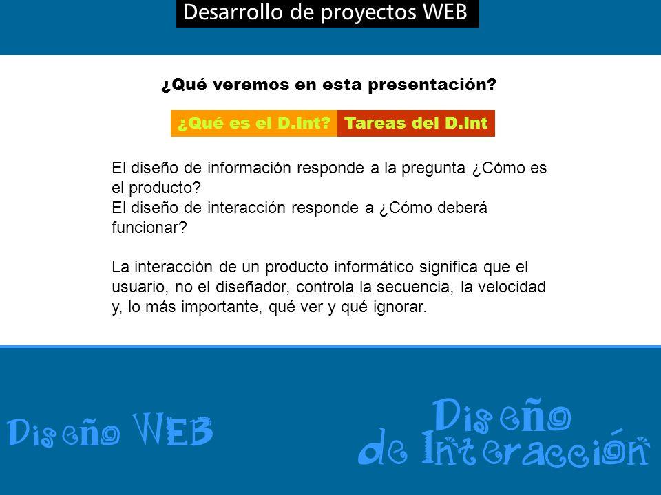 Desarrollo de proyectos WEB Dise ñ o WEB Dise ñ o de Interaccion repaso En la clase pasada estuvimos viendo una de las fases del proceso de elaborarción de sitios web.