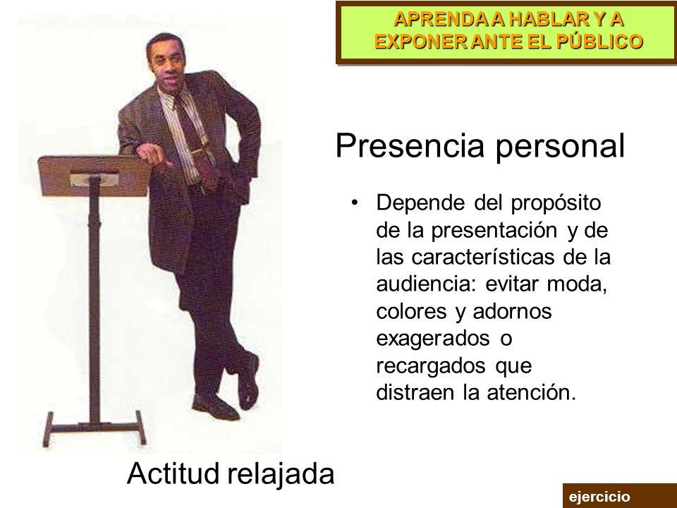 APRENDA A HABLAR Y A EXPONER ANTE EL PÚBLICO Actitud autoritaria Otros aspectos para lograr una comunicación efectiva La expresión corporal. En una un
